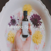 Guitar Duo - Background for Spa Hours by Relaxing Spa Music