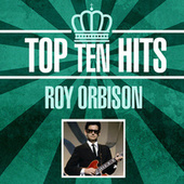 Top 10 Hits by Roy Orbison
