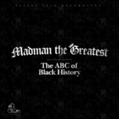 The ABC of Black History by Madman the Greatest