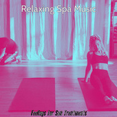 Feelings for Spa Treatments by Relaxing Spa Music
