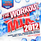 The Workout Mix 2012 by Various Artists