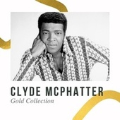 Clyde McPhatter - Gold Collection by Clyde McPhatter