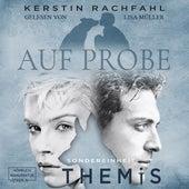 Auf Probe - Sondereinheit Themis, Band 1 (ungekürzt) by Kerstin Rachfahl