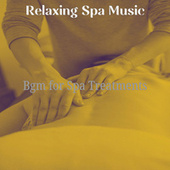 Bgm for Spa Treatments by Relaxing Spa Music