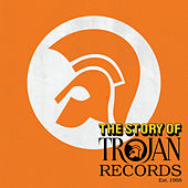 The Story Of Trojan Records by Various Artists