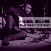 Plays Trumpet With Friends von Freddie Hubbard
