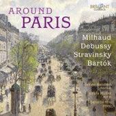 Around Paris: Milhaud, Debussy, Stravinsky, Bartók von Davide Bandieri