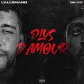 Plus d'amour (feat. Da Uzi) de L'Allemand