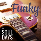 Absolute Funky: the Soul Days di Various Artists