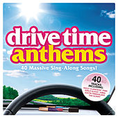 Drive Time Anthems by Various Artists