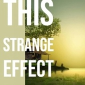 This Strange Effect de Various Artists