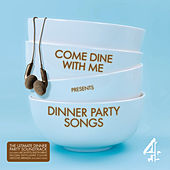 Come Dine With Me Presents Dinner Party Songs by Various Artists