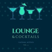 Lounge & Cocktails, Vol. 4 by Various Artists