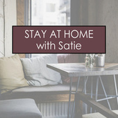 Stay at Home with Satie by Erik Satie