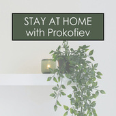 Stay at Home with Prokofiev by Sergei Prokofiev
