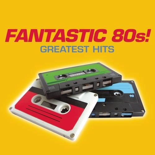 Fantastic 80's! Greatest Hits de Various Artists