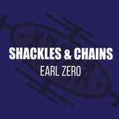 Shackles & Chains by Earl Zero