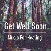 Get Well Soon Music For Healing von Various Artists