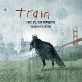 Save Me, San Francisco (Golden Gate Edition) von Train