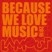 Because We Love Music 2016 de Various Artists