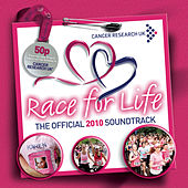 Race For Life Official 2010 Soundtrack by Various Artists