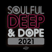 Soulful Deep & Dope 2021 de Various Artists