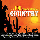 Les 100 Plus Grands Titres Country de Various Artists