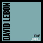 Obras Cumbres by David Lebón