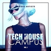 Tech House Campus, Vol. 1 by Various Artists