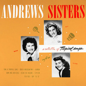 A Collection of Tropical Songs von The Andrews Sisters