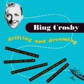 Drifting and Dreaming de Bing Crosby
