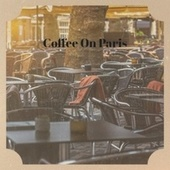 Coffee On Paris by Various Artists