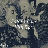 Fall in Love with Jazz, Vol. 1 by Various Artists