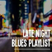 Late Night Blues Playlist de Various Artists
