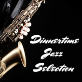 Dinnertime Jazz Selection by Various Artists