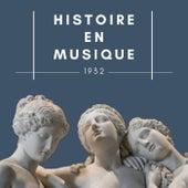 Histoire en Musique - 1932 de Various Artists