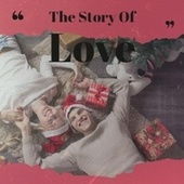 The Story Of Love by Various Artists