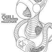 Hallucinate von The Quill