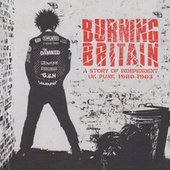 Burning Britain: A Story Of Independent UK Punk 1980-1983 de Various Artists