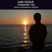 Therefore I Am (Special Instrumental Versions) by Kar Vogue