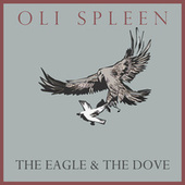 The Eagle & The Dove von Oli Spleen
