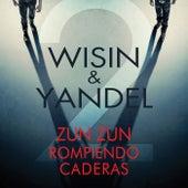 Zun Zun Rompiendo Caderas de Wisin y Yandel