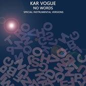 No Words (Special Instrumental Versions) by Kar Vogue