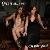 Give It All Away by Calamity Jane
