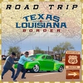 Road Trip de Texas Louisiana Border