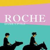 Roche by Dame Civile