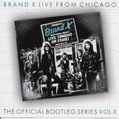Live From Chicago: The Official Bootleg Series Vol. X (Live From Chicago, 1978) von Brand X