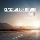 Classical for Driving: Bach von Johann Sebastian Bach