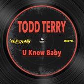 U Know Baby de Todd Terry