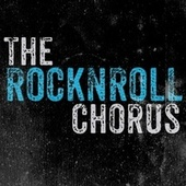 The RockNRoll Chorus by The Rock N Roll Chorus